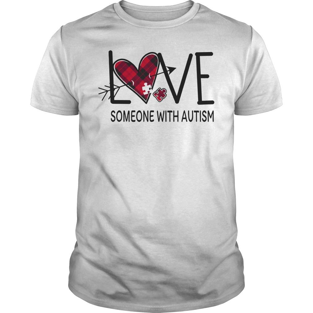 Original Love someone with autism shirt