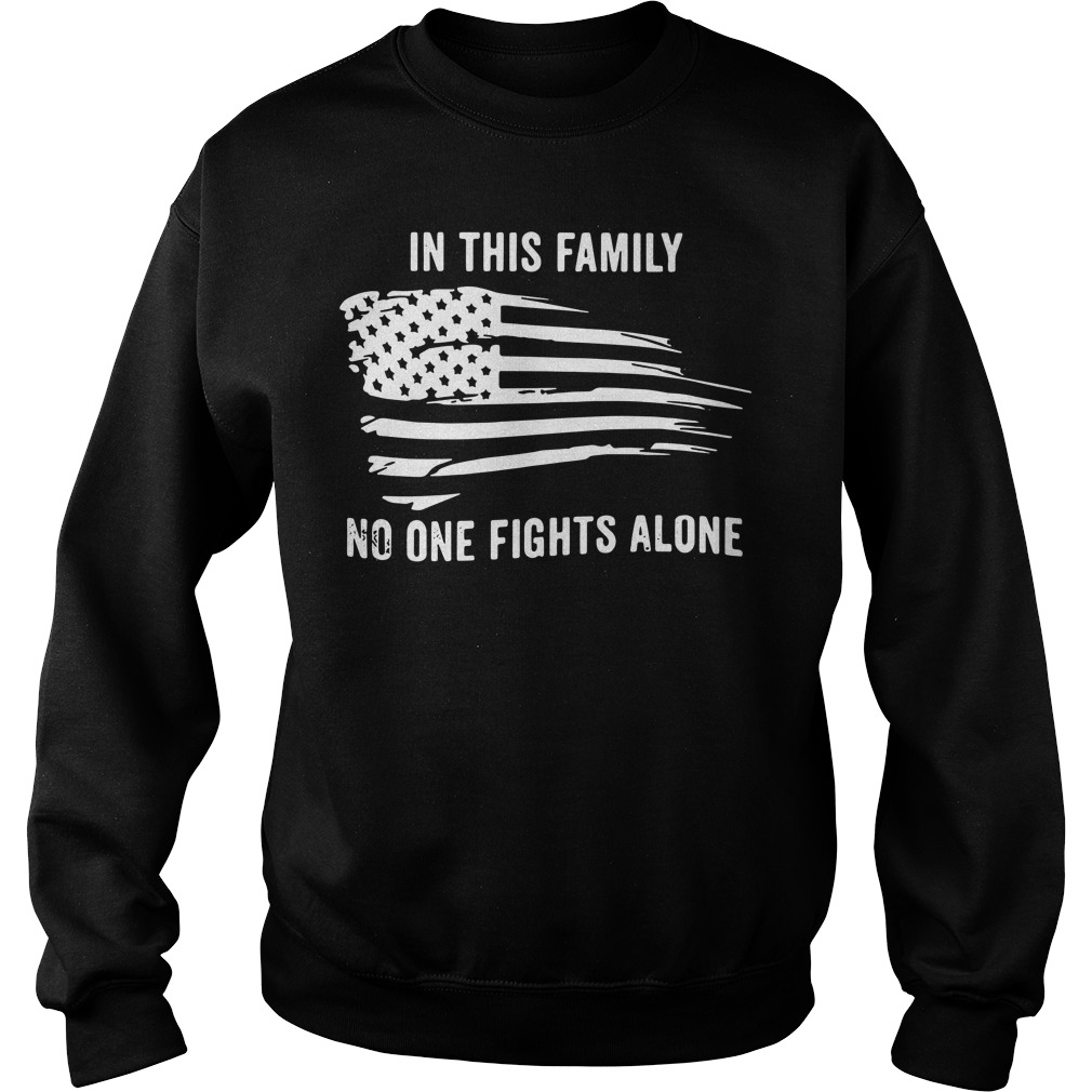 American flag In this family no one fights alone Sweater