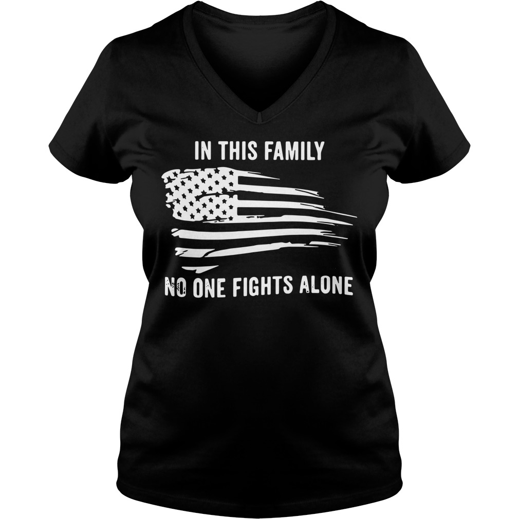 American flag In this family no one fights alone V-neck T-shirt