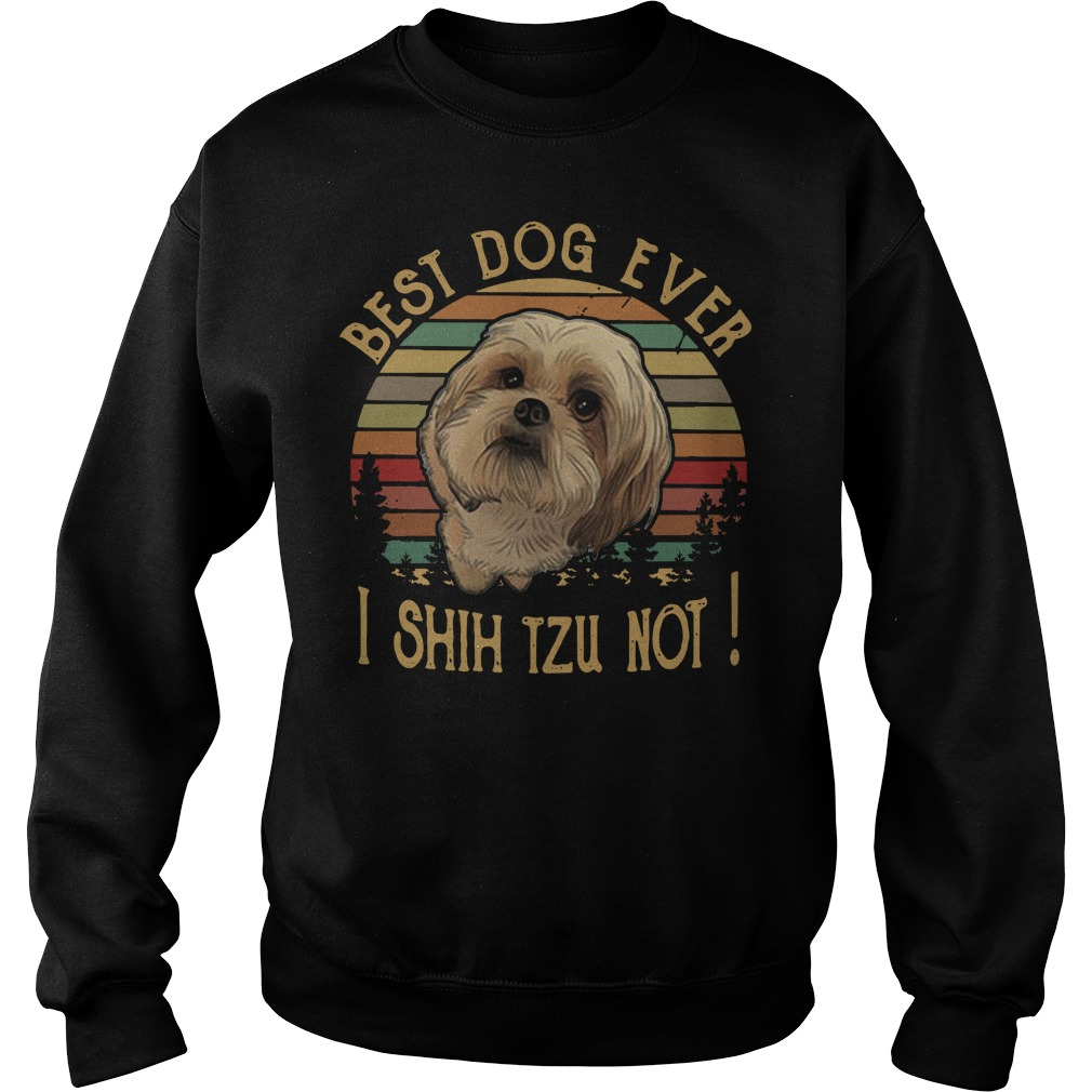 Best dog ever I Shih Tzu not vintage Sweater