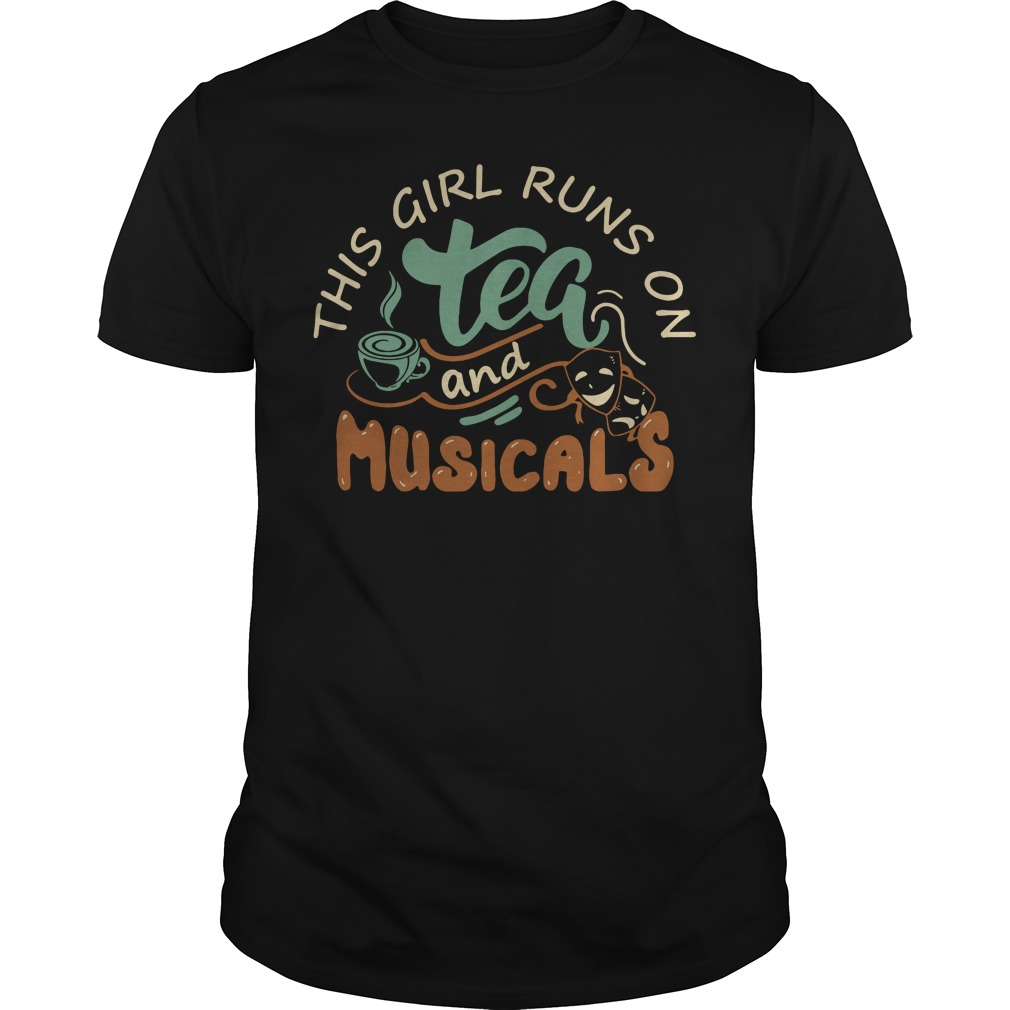 Broadway Musical This girl runs on tea and musicals Guys shirt