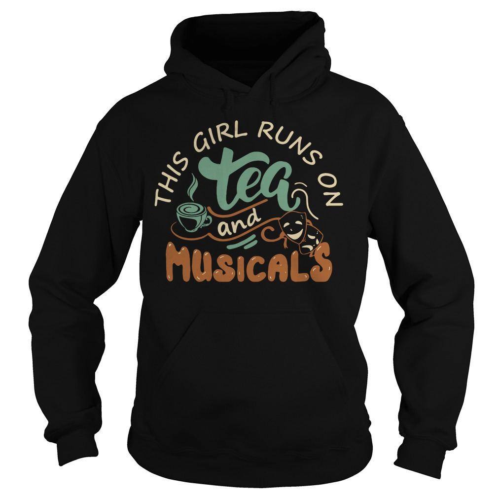Broadway Musical This girl runs on tea and musicals Hoodie