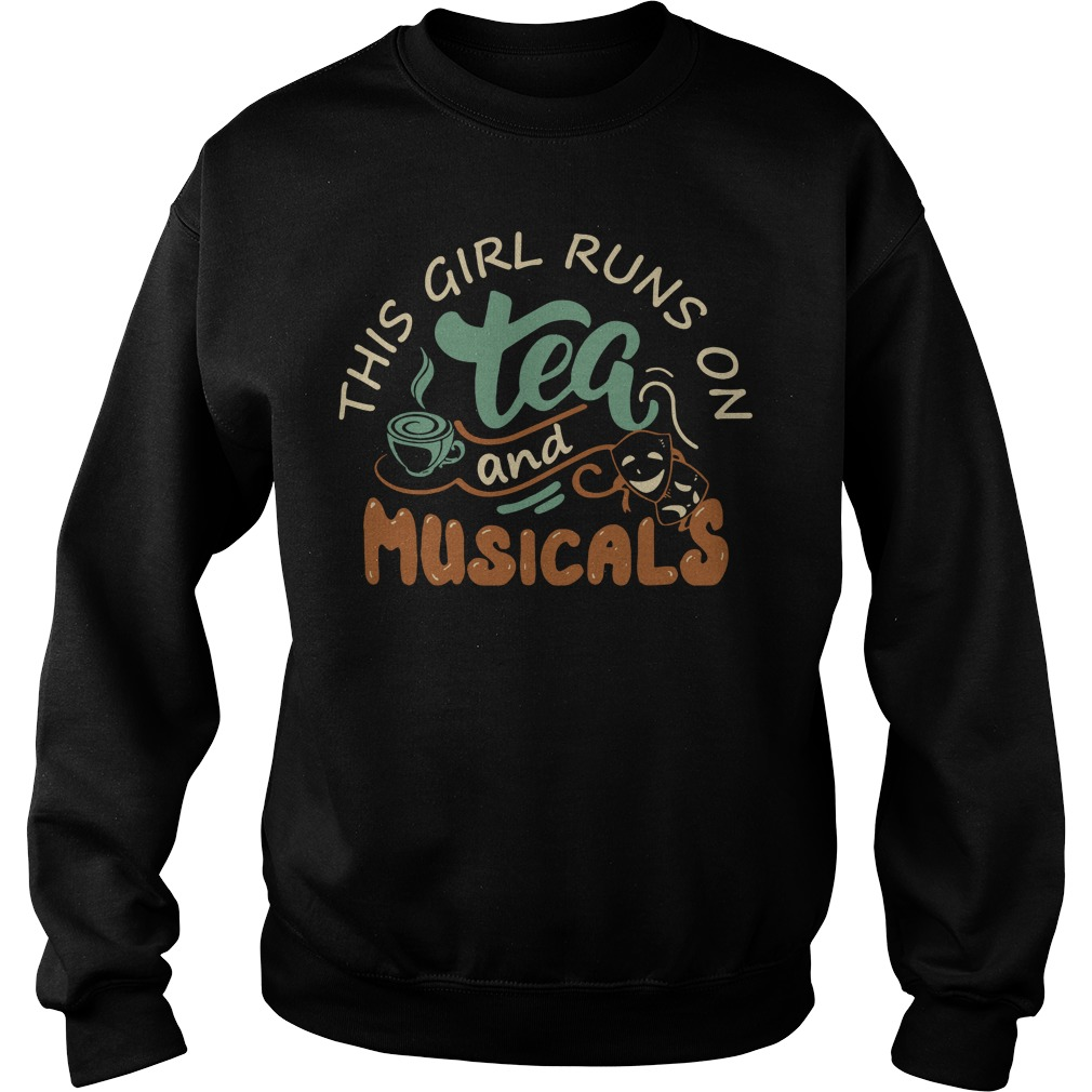 Broadway Musical This girl runs on tea and musicals Sweater