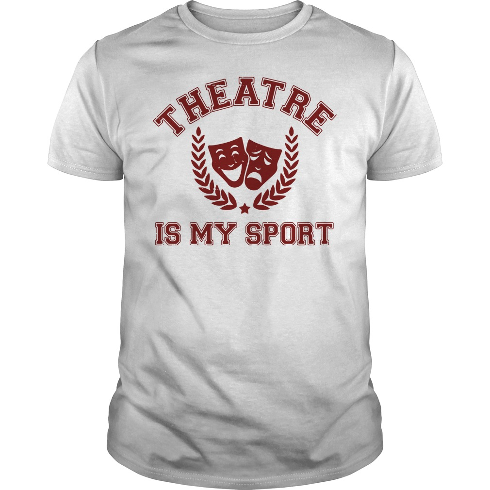Broadway Musical theatre is my sport Guys shirt