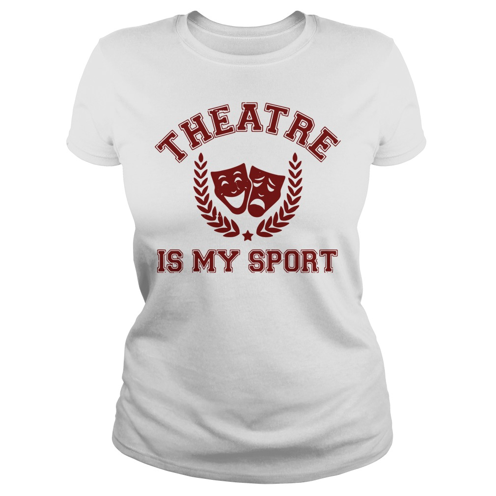 Broadway Musical theatre is my sport shirt
