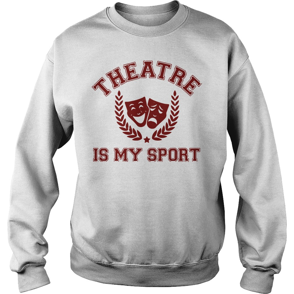 Broadway Musical theatre is my sport Sweater