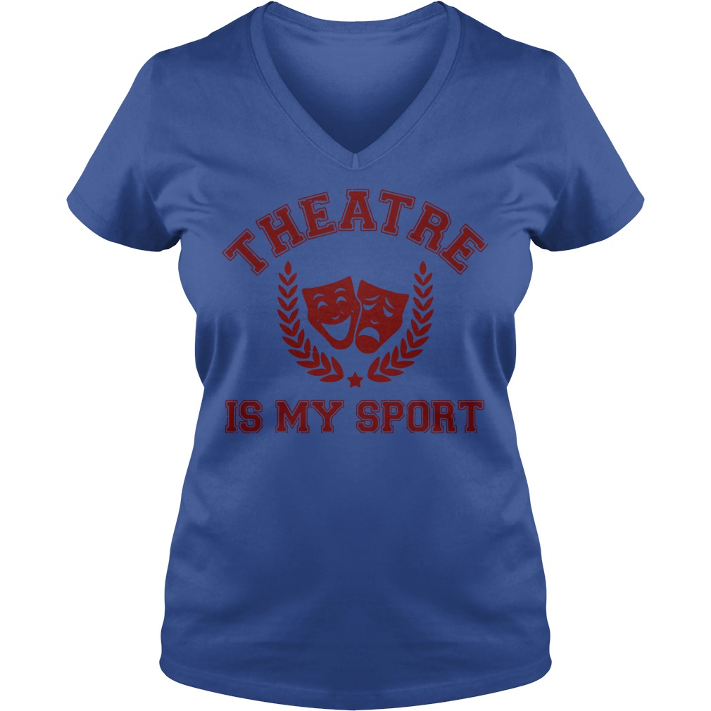 Broadway Musical theatre is my sport V-neck T-shirt