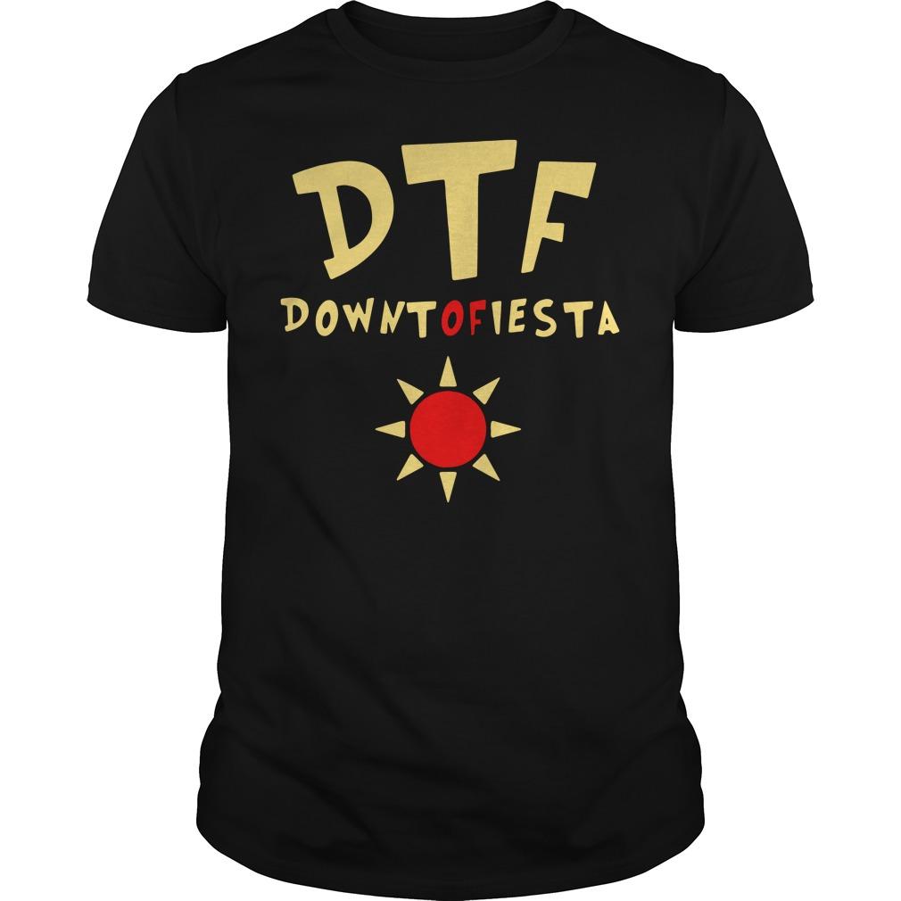 Brooklyn 99 DTF down to fiesta Guys shirt