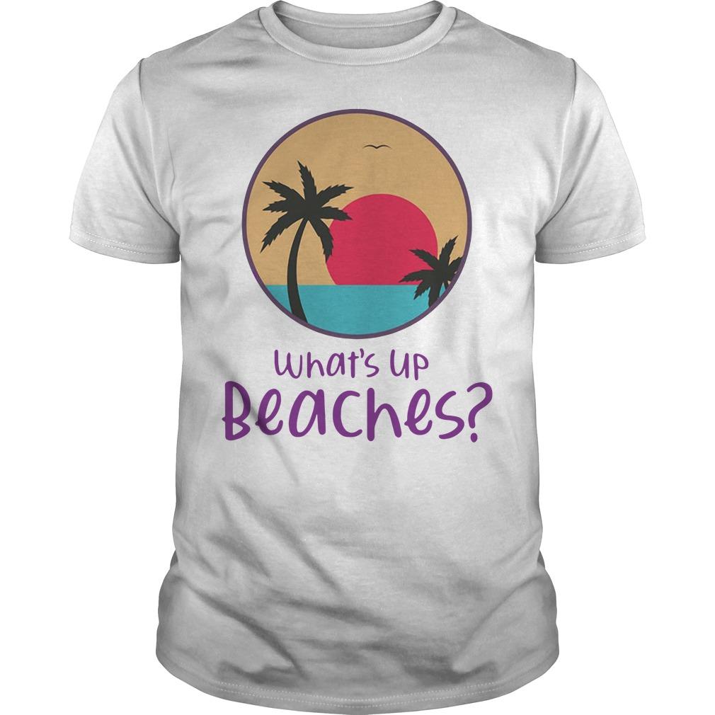 Brooklyn Nine nine What's Up Beaches Guys shirt