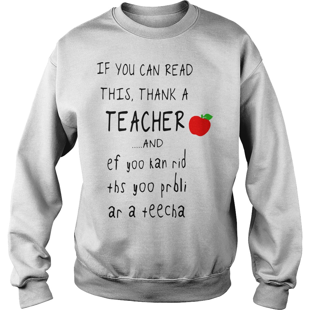 If you can read this thank a teacher and ef yoo kan rid ths yoo Sweater