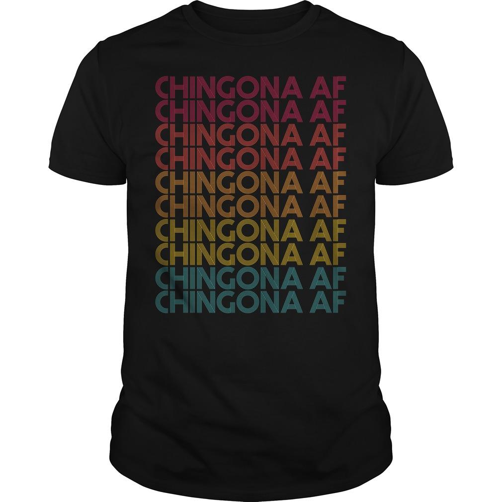 Chingona AF Chingona AF Chingona AF vintage shirt