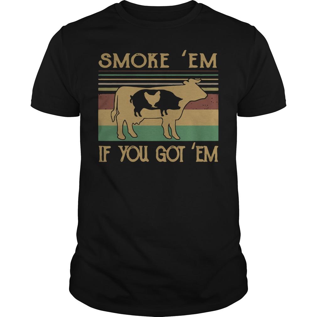 Cow Pig and Chicken smoke em if you got em vintage shirt