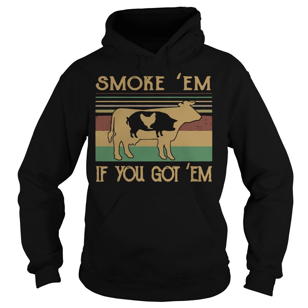 Cow Pig and Chicken smoke em if you got em vintage Hoodie