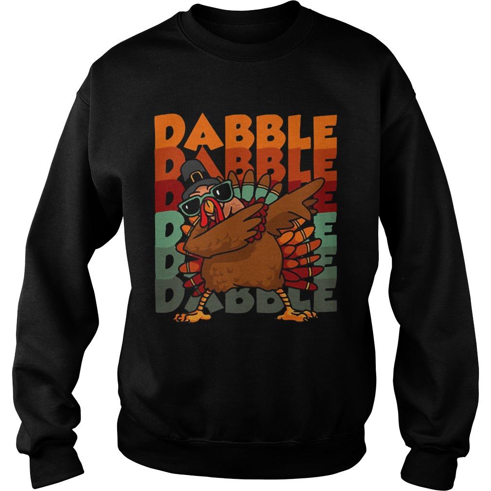 Dabbing Turkey Dabble Dabble Dabble Dabble Dabble Dabble hoodie