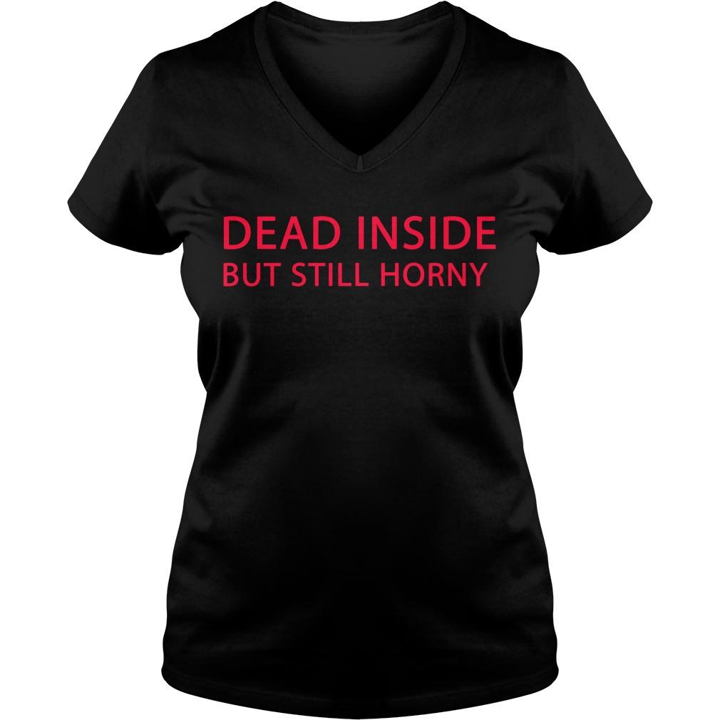 Dead inside but still horny V-neck T-shirt