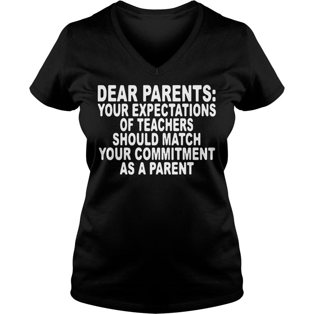 Dear parents your expectations of teachers should match V-neck T-shirt