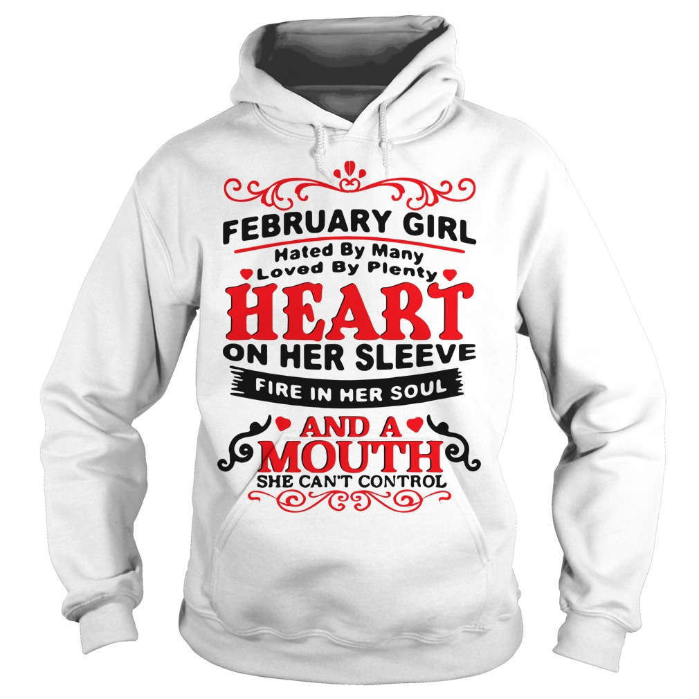 February girl hated by many loved by plenty heart on her Hoodie