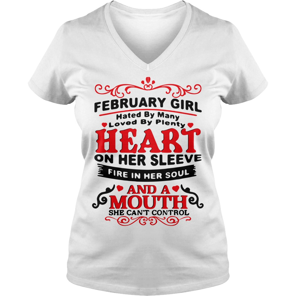 February girl hated by many loved by plenty heart on her V-neck T-shirt