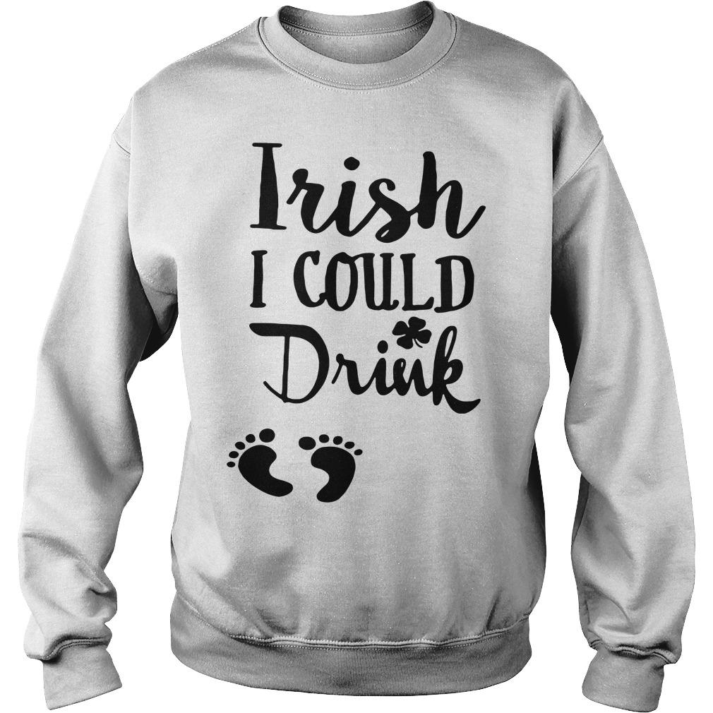 Feet Irish I could Drink Sweater