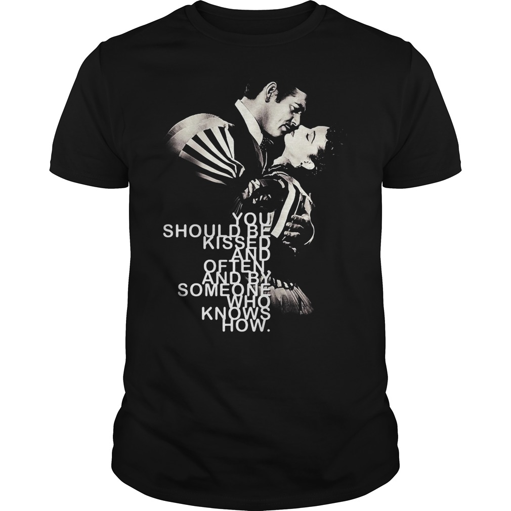 Gone with the Wind You should be kissed and often shirt