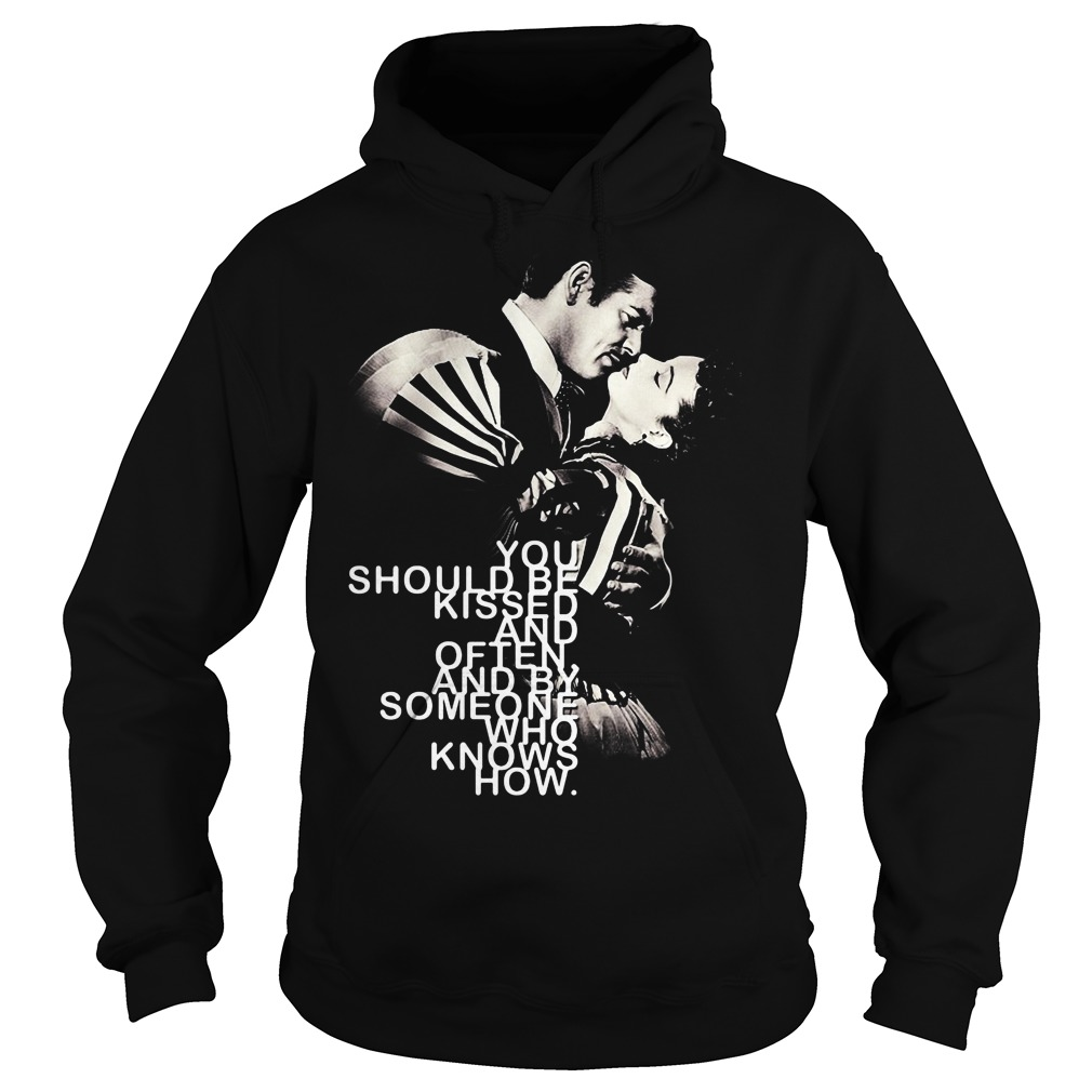 Gone with the Wind You should be kissed and often Hoodie