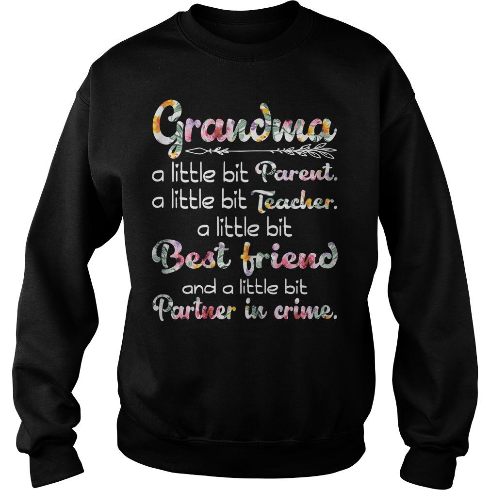 Grandma a little bit Parent a little bit Teacher a little bit Best friend Sweater