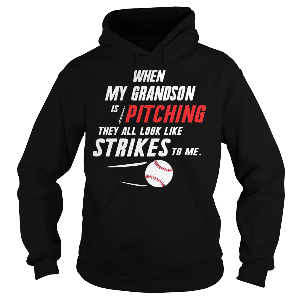 When my Grandson is pitching they all look like strikes to me Hoodie