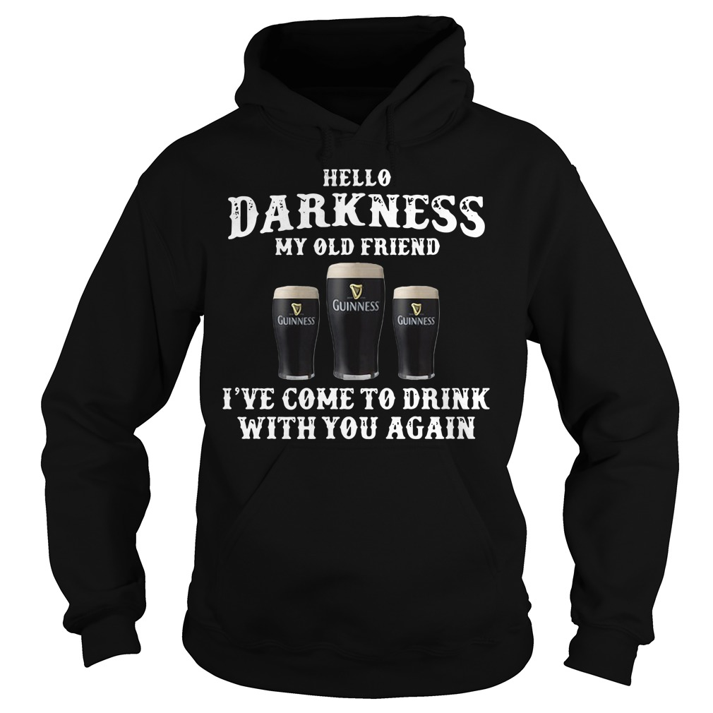 Guinness hello darkness my old friend I've come to drink with you again Hoodie