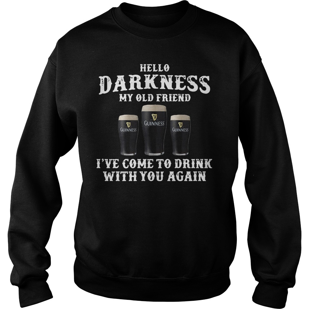 Guinness hello darkness my old friend I've come to drink with you again Sweater