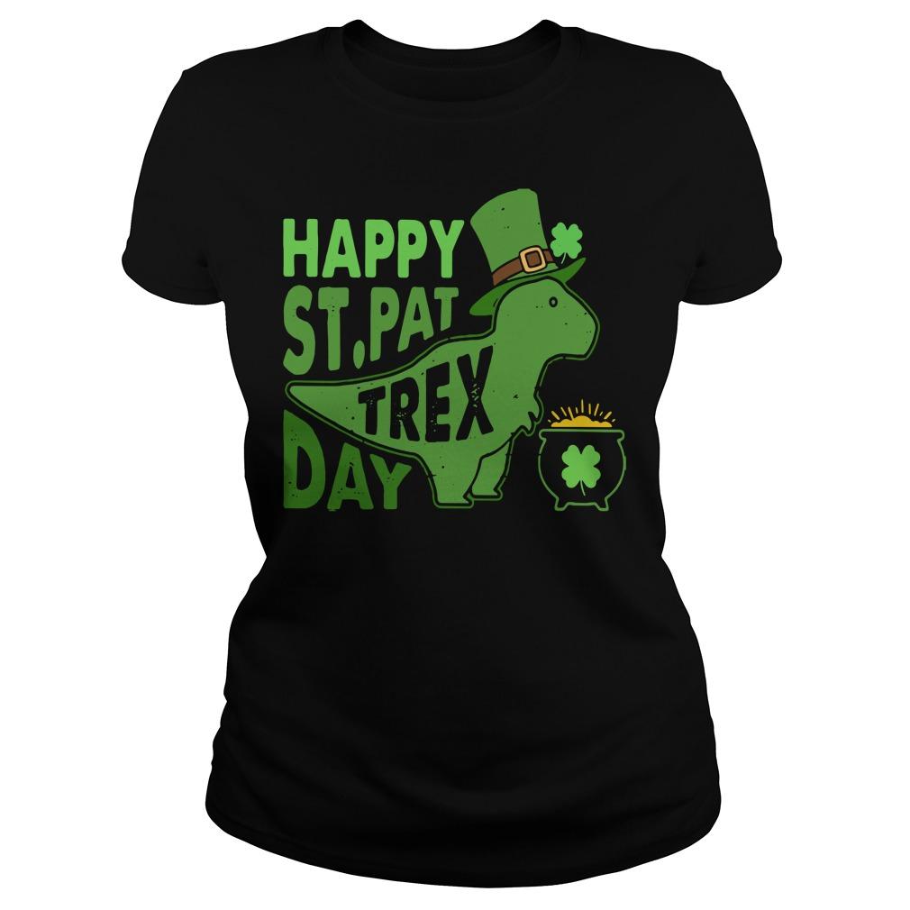Happy St. Pat T-rex day cute St. Patrick's Ladies tee