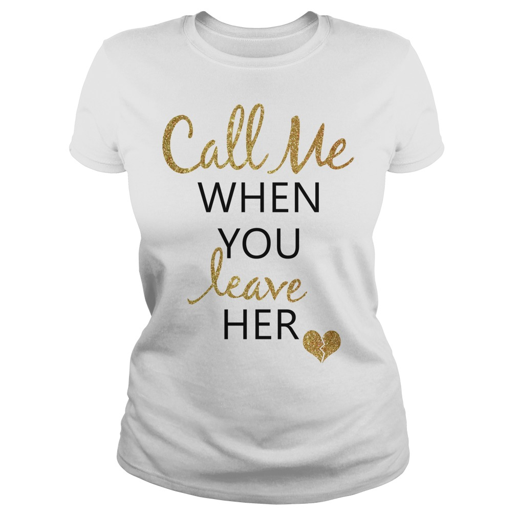 Heart call me when you leave her shirt