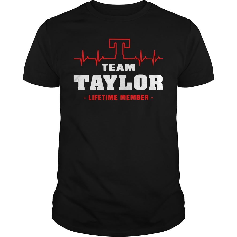 Heartbeat T team Taylor lifetime member shirt