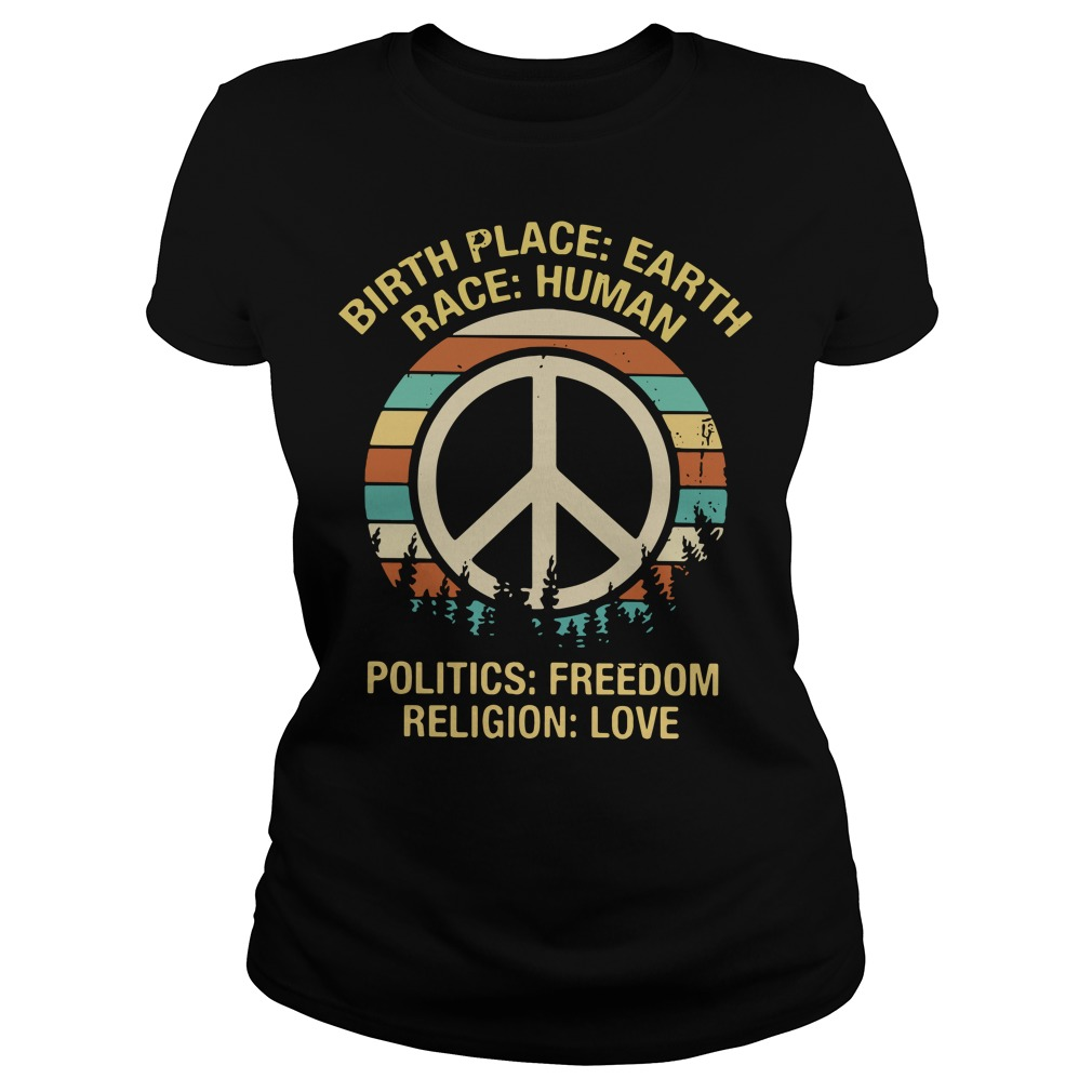 Hipple birthplace earth race human politics freedom religion Ladies tee