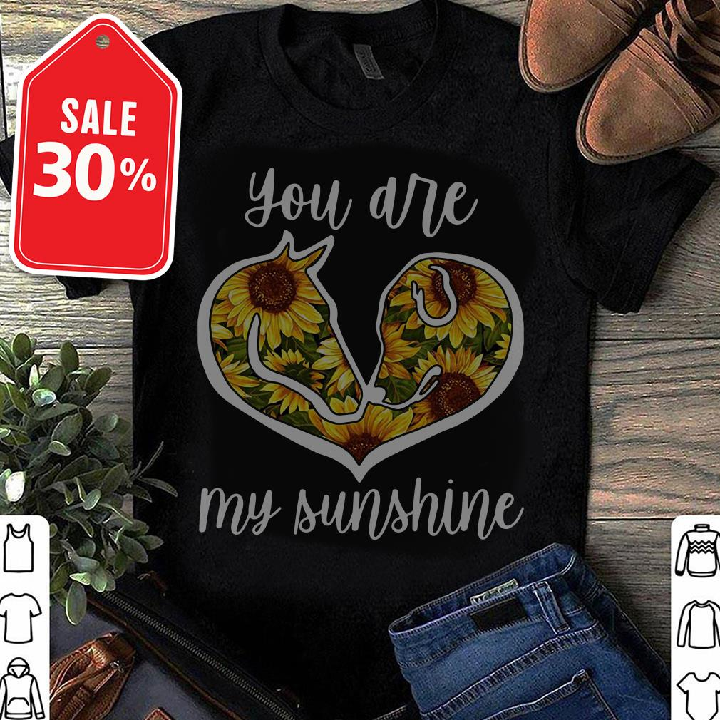 Horse and Dog sunflower you are my sunshine shirt