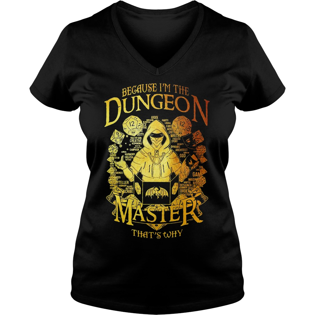 Because I'm the Dungeon Master that's why V-neck T-shirt