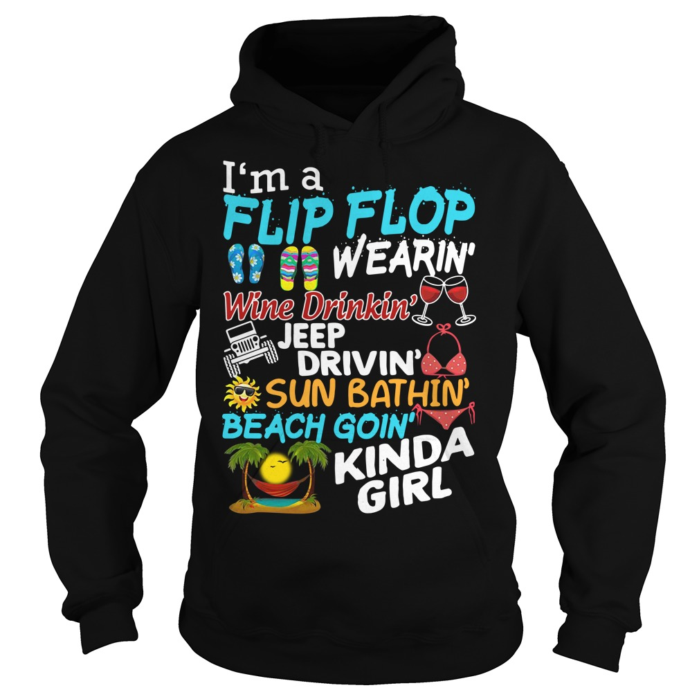 I'm a Flip Flop wearing Wine drinking Jeep driving Sun Hoodie