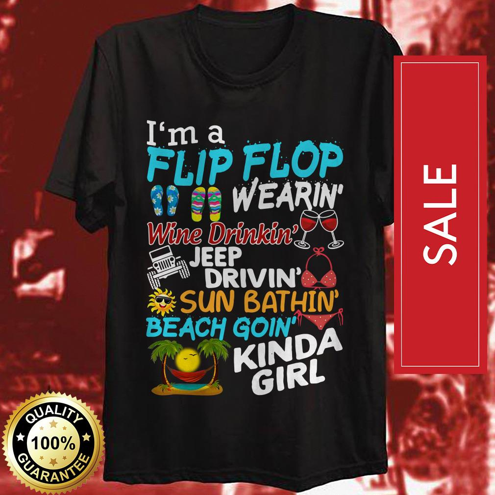 I'm a Flip Flop wearing Wine drinking Jeep driving Sun shirt