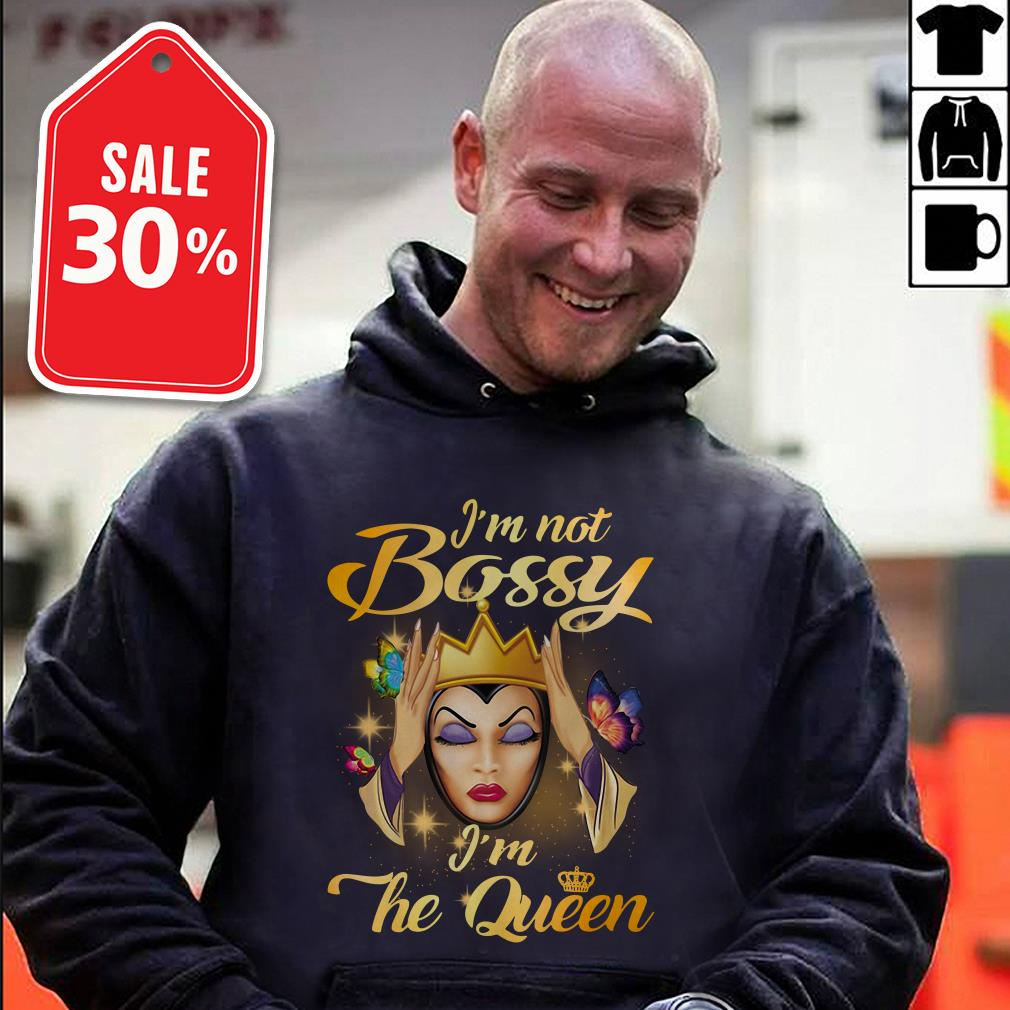 I'm not Bossy I'm the Queen shirt