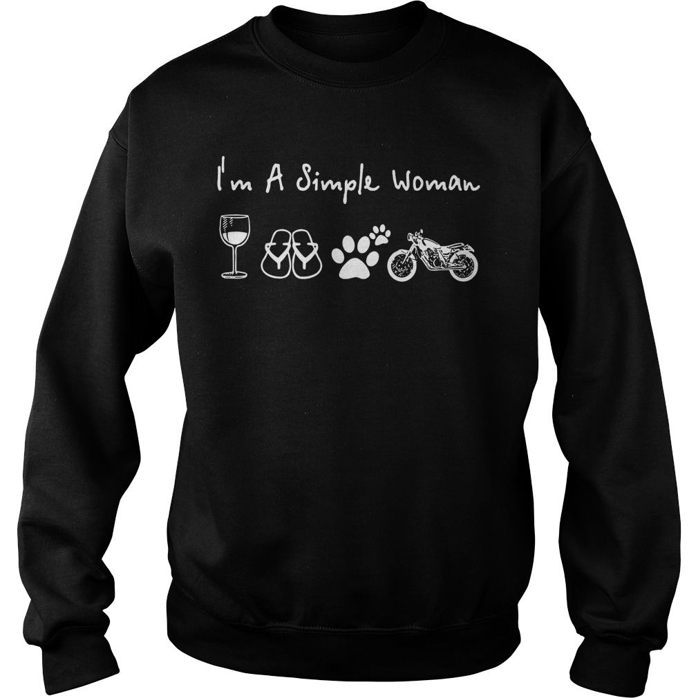 I'm a simple woman I like Wine Flip flop Dog paw and Motorbike Sweater