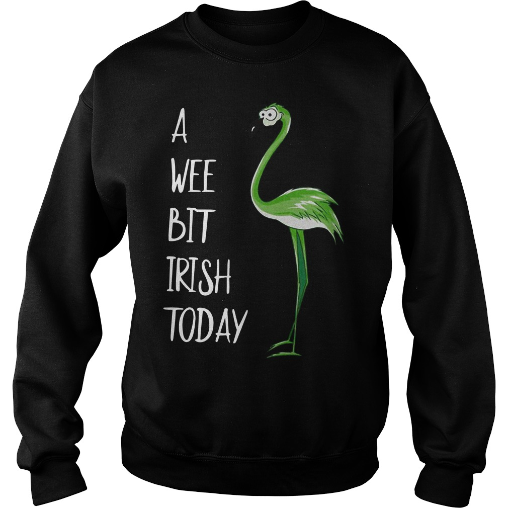 Irish flamingo a wee bit irish today Sweater
