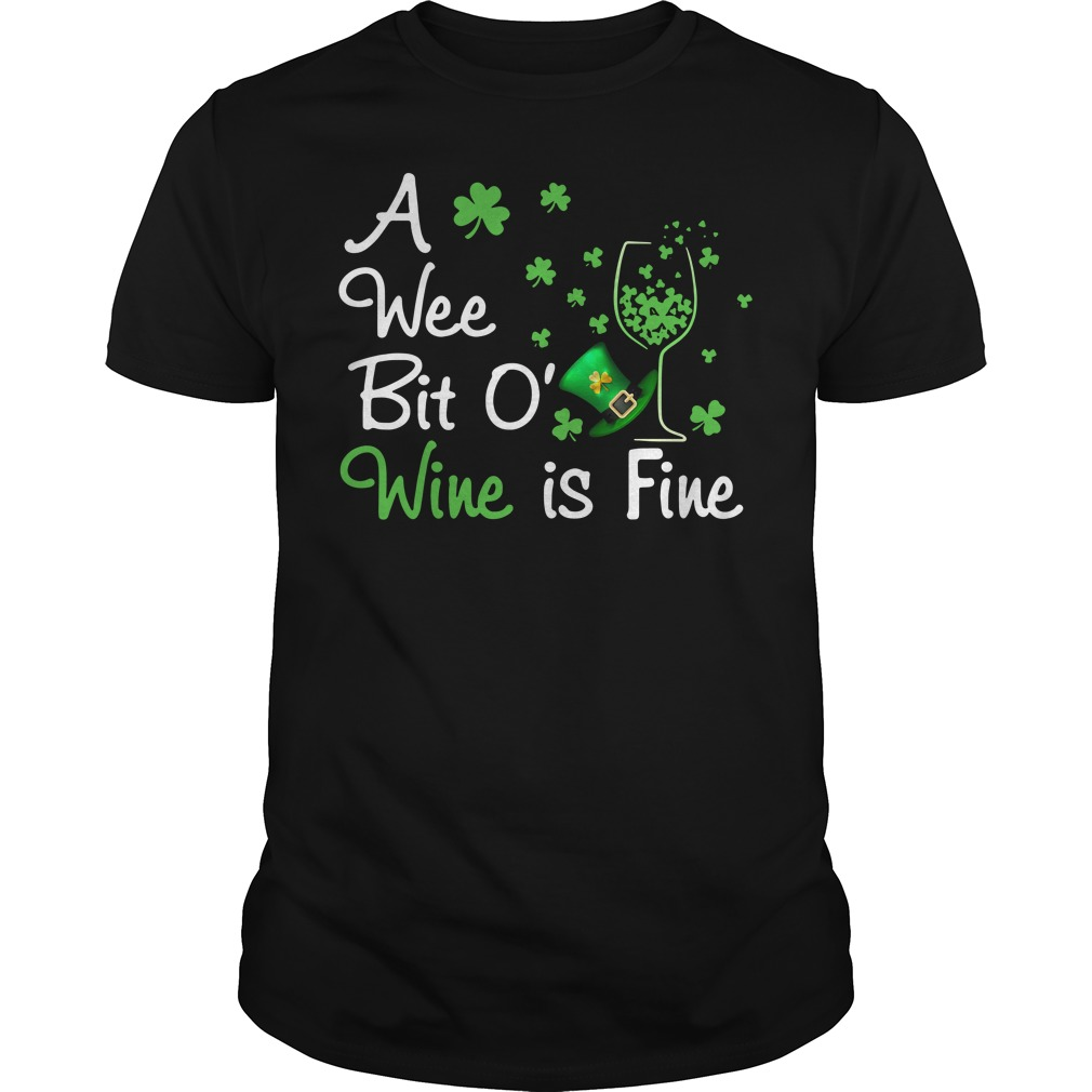 Irish wine a wee bit O Wine is Fine Guys shirt