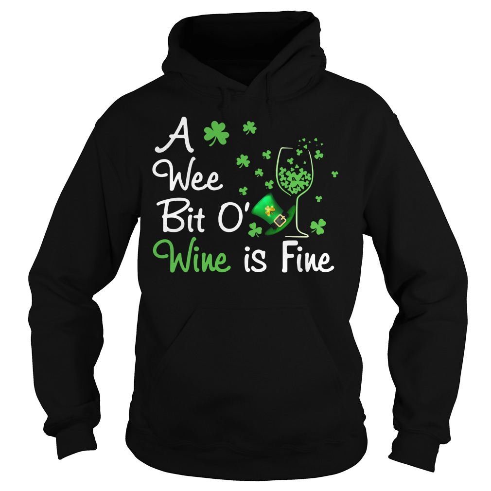 Irish wine a wee bit O Wine is Fine Hoodie