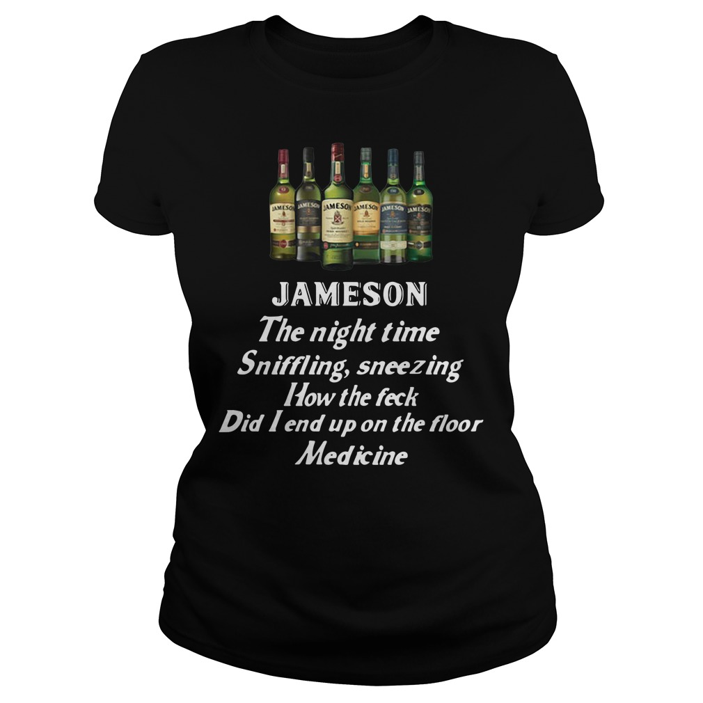 Jameson the night time sniffling sneezing how the feck did I end up Ladies tee