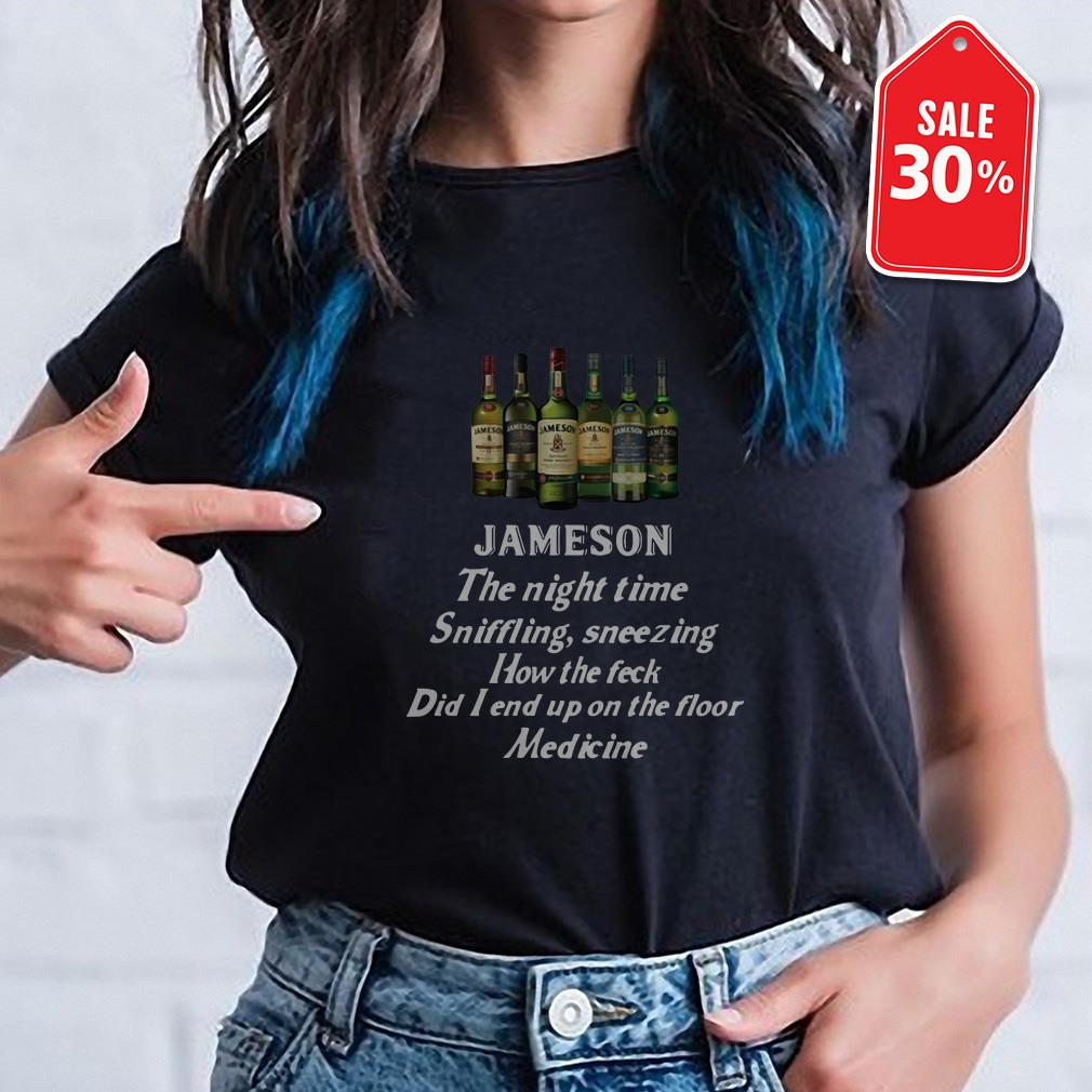 Jameson the night time sniffling sneezing how the feck did I end up shirt