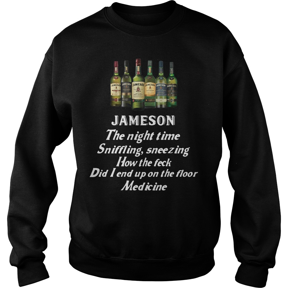 Jameson the night time sniffling sneezing how the feck did I end up Sweater