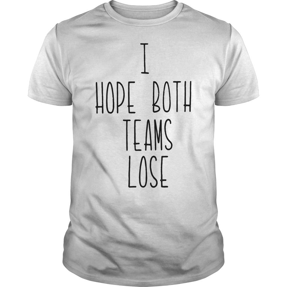 Kansas City Chiefs I hope both teams lose shirt