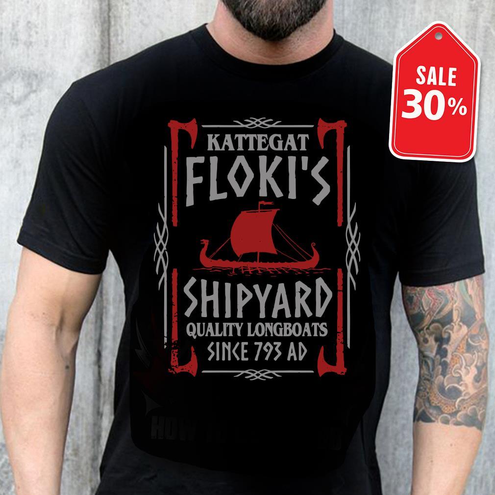 Kattegat floki's shipyard quality longboats since 793 ad shirt