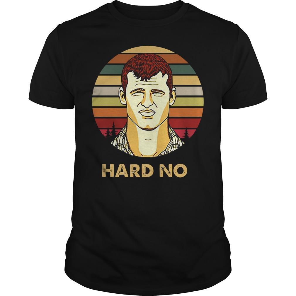 Letterkenny Wayne hard no vintage Guys shirt