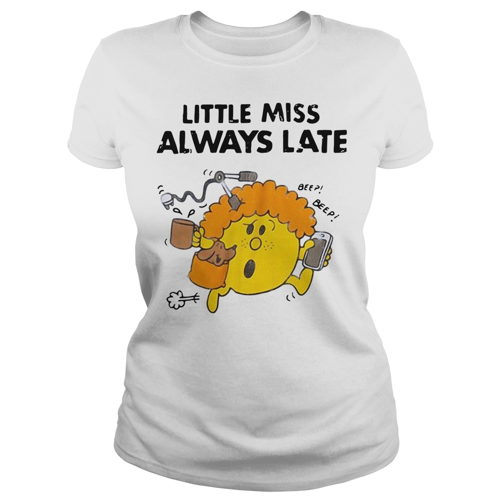 Little miss always late Ladies tee