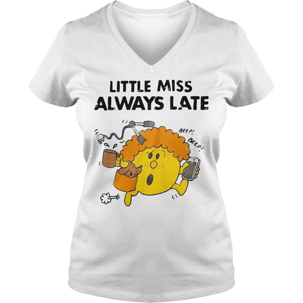 Little miss always late V-neck T-shirt
